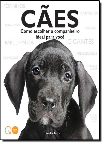 Cães: Como Escolher o Companheiro Ideal Para Você, livro de David Alderton