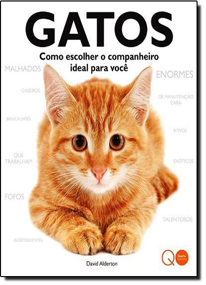 Gatos: Como Escolher o Companheiro Ideal Para Você, livro de David Alderton