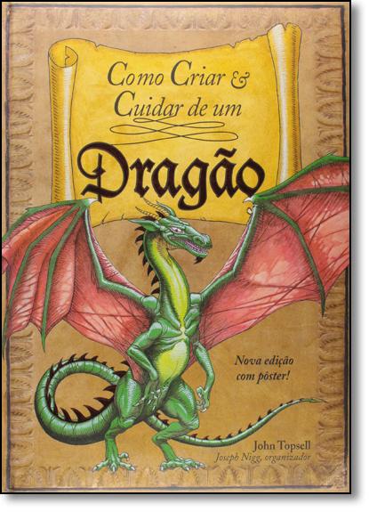 Como Criar e Cuidar de um Dragão, livro de John Topsell