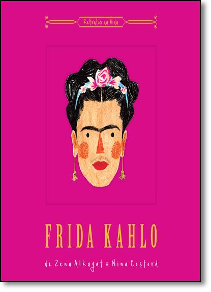 Frida Kahlo: Retratos da Vida, livro de Zena Alkayat