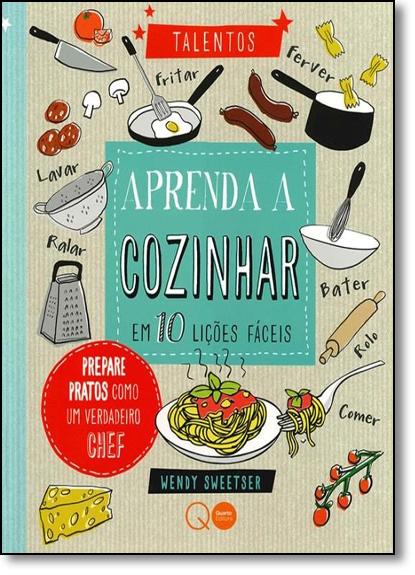 Aprenda A Cozinhar Em 10 Lições Fáceis, livro de Wendy Sweetser