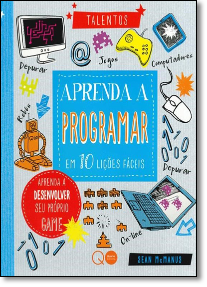 Aprenda A Programar Em 10 Lições Fáceis, livro de Sean McManus