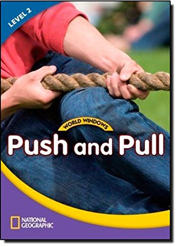 World Windows: Push And Pull - Book - Level 2, livro de National Geographic