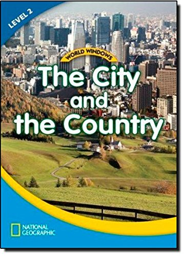 World Windows: The City and the Country - Book - Level 2, livro de National Geographic