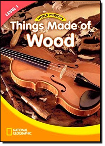 World Windows: Things Made of Wood - Book -  Level 1, livro de National Geographic