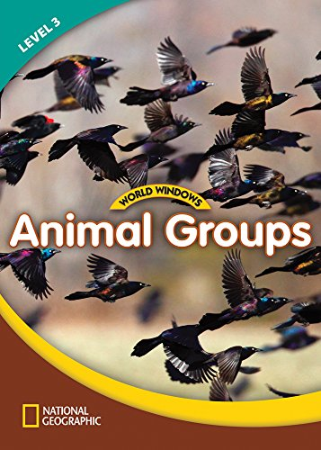 World Windows: Animal Groups - Book -  Level 3, livro de National Geographic