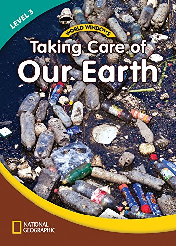 World Windows: Taking Care of Our Earth - Book -  Level 3, livro de National Geographic