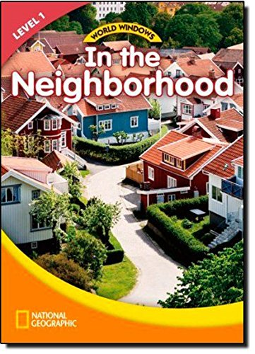 World Windows: In the Neighborhood - Book -  Level 1, livro de National Geographic