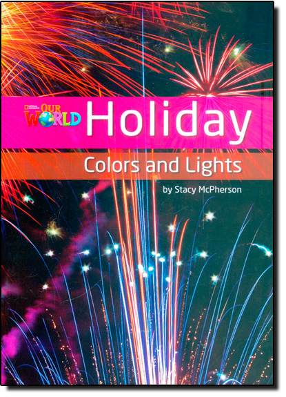 Holiday: Colors And Lights - Level 3 - Series Our World, livro de Stacy McPherson