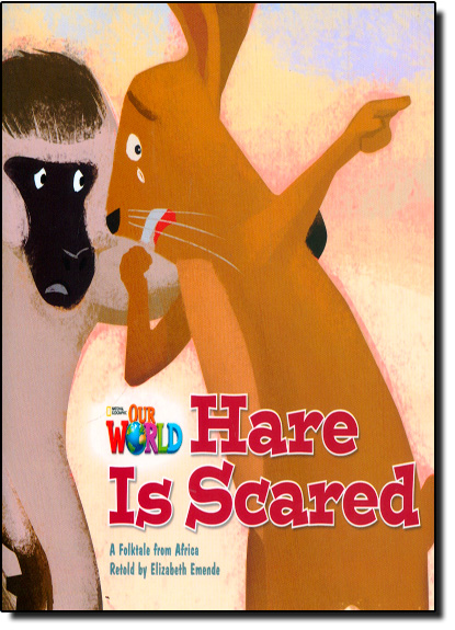 Hare Is Scared - Big Book - Level 2 - Series Our World, livro de Elizabeth Emende
