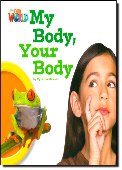 My Body, Your Body - Level 1 - British English - Series Our World, livro de Cynthia Makishi