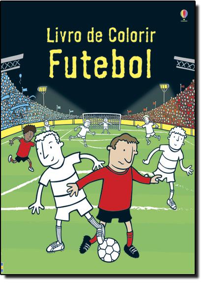 Futebol - Livro de Colorir, livro de Usborne Publishing LTDA