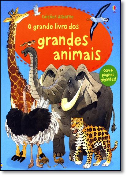Grande Livro dos Grandes Animais, O, livro de Edições Usborne