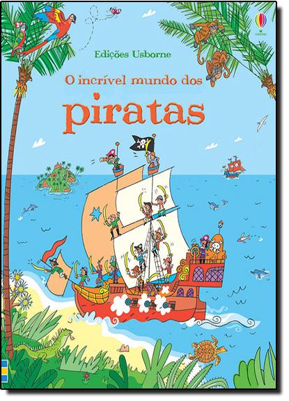 Incrível Mundo dos Piratas, O, livro de Louie Stowell