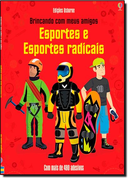 Esportes e Esportes Radicais: Brincando Com Meus Amigos, livro de Edições Usborne