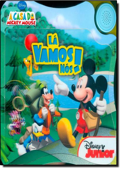 Lá Vamos Nós - Coleção a Casa do Mickey Mouse, livro de Disney