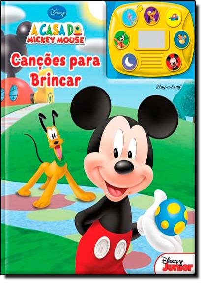 Canções para Brincar - Col. A Casa do Mickey Mouse, livro de Disney
