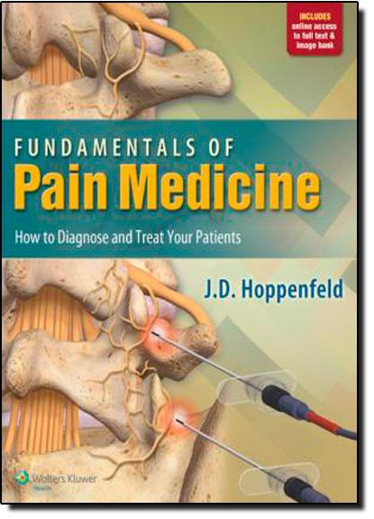 Fundamentals Of Pain Medicine: How To Diagnose And Treat Your Patients, livro de J. D. Hoppenfeld
