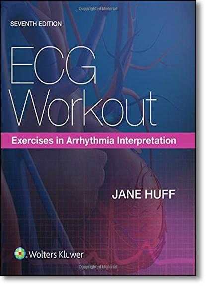 Ecg Workout: Exercises in Arrhythmia Interpretation, livro de Jane Huff