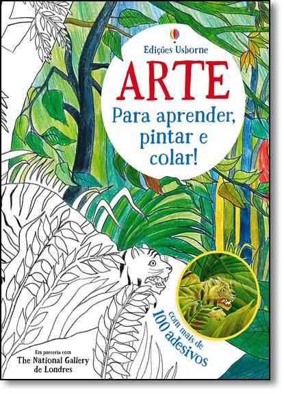 Arte Para Aprender, Pintar e Colar!, livro de Sarah Courtauld