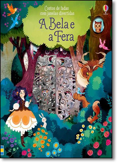 Bela e a Fera, A: Contos de Fadas Com Janelas Divertidas, livro de Jenny Hilbourne