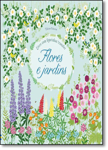 Flores e Jardins - Livro Com Figurinhas Transfer, livro de Mary Cartwright