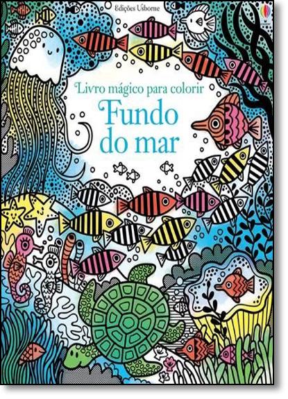 Fundo Do Mar: Livro Mágico Para Colorir, livro de Erica Harrison