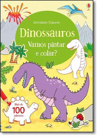 Dinossauros: Vamos Pintar e Colar?, livro de Usborne Publishing