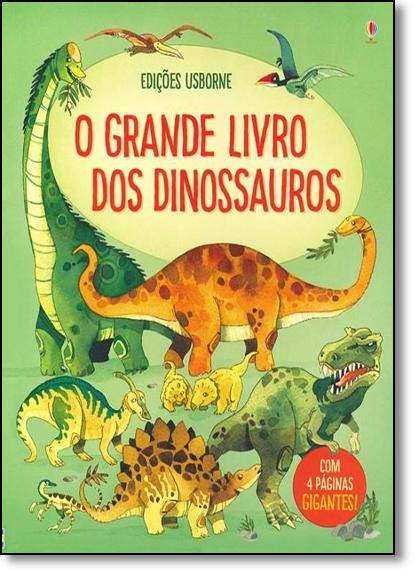 Grande Livro Dos Dinossauros, O, livro de Alex Frith