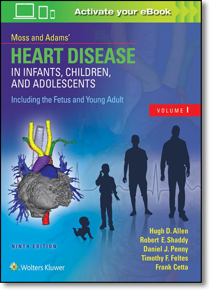 Moss & Adams Heart Disease in Infants, Children, and Adolescents: Including the Fetus and Young Adult, livro de Hugh D. Allen