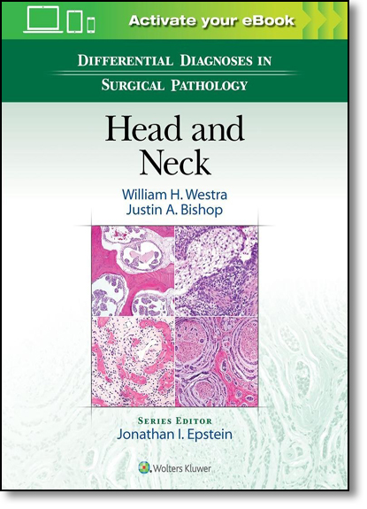 Differential Diagnoses in Surgical Pathology: Head and Neck, livro de William H. Westra