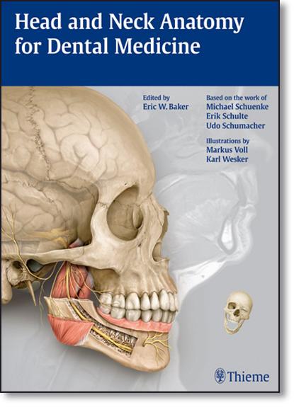 Head and Neck Anatomy for Dental Medicine, livro de Eric W. Baker