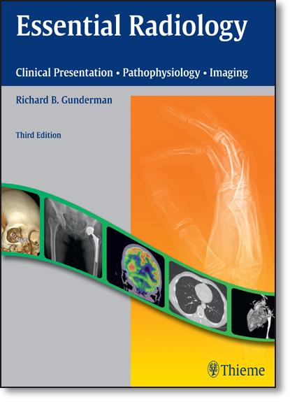 Essential Radiology: Clinical Presentation, Pathophysiology, Imaging, livro de Richard Gunderman