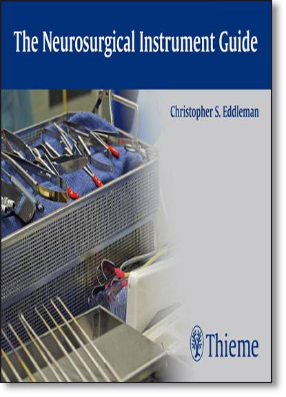 The Neurosurgical Instrument Guide, livro de Christopher S. Eddleman