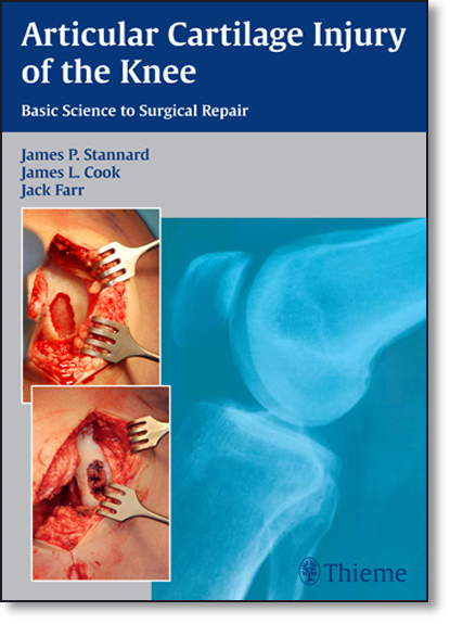 Articular Cartilage Injury of the Knee: Basic Science to Surgical Repair, livro de James P. Stannard