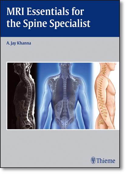 Mri Essentials for the Spine Specialist, livro de A. Jay Khanna