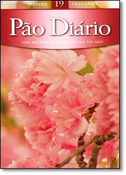 Pão Diário: Uma Meditação Para Cada Dia do Ano - Vol.19 - Capa Feminina, livro de Varios Autores