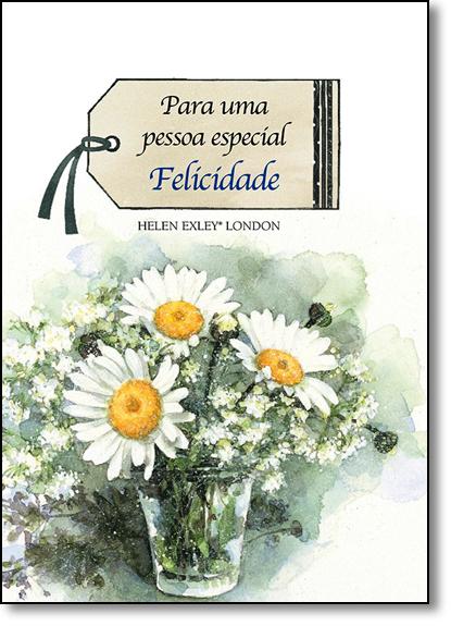 Para uma Pessoa Especial: Felicidade, livro de Helen Exley