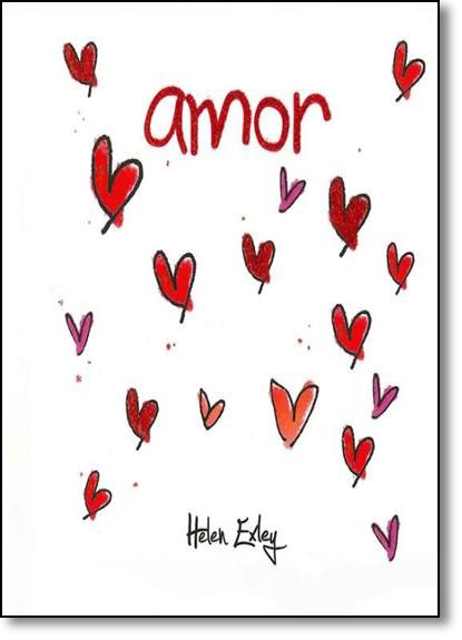 Amor, livro de HELEN EXLEY EDITORA