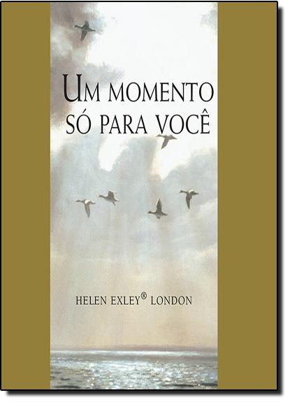 Momento Para Você, Um, livro de Helen Exley