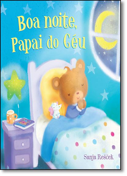 Boa Noite, Papai do Céu, livro de Sanja Rescek
