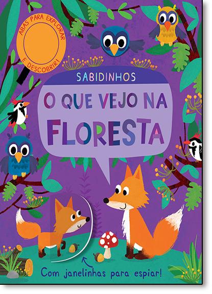 Que Vejo na Floresta, O: Sabidinhos, livro de Jonathan Litton