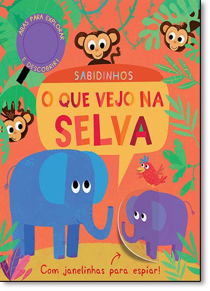 Que Vejo na Selva, O: Sabidinhos, livro de Jonathan Litton