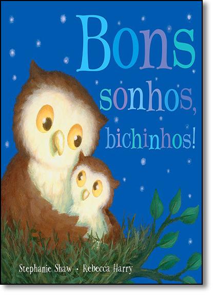 Bons Sonhos, Bichinhos!, livro de Stephanie Shaw