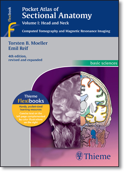 Pocket Atlas of Sectional Anatomy: Head and Neck - Vol.1 - Computed Tomography and Magnetic Resonance Imaging, livro de Torsten Moeller