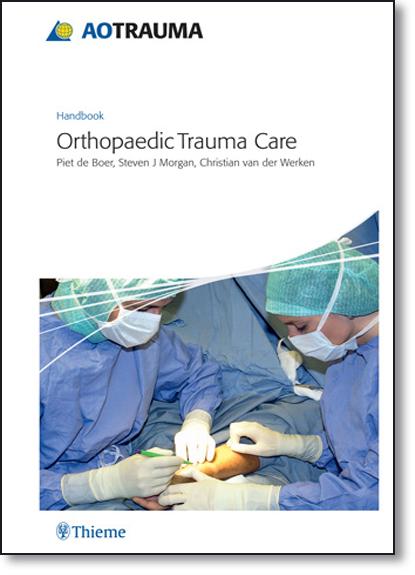 Ao Handbook: Orthopedic Trauma Care, livro de Piet de Boer