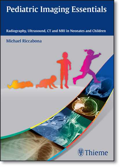 Pediatric Imaging Essentials: Radiography, Ultrasound, Ct and Mri in Neonates and Children, livro de Michael Riccabona