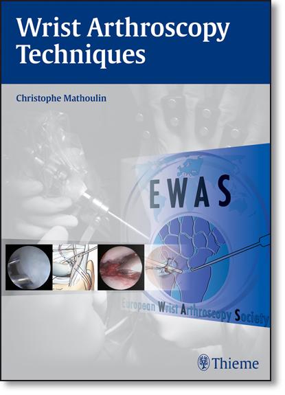 Wrist Arthroscopy Techniques, livro de Christophe L. Mathoulin