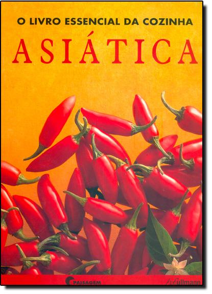 Livro Essencial da Cozinha Asiática, O, livro de H. F. Ullmann