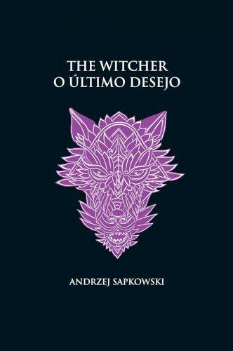 O último desejo - The Witcher - A saga do bruxo Geralt de Rívia (capa dura), livro de  Andrzej Sapkowski